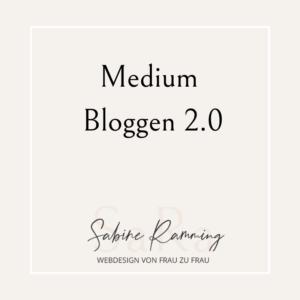 Medium Bloggen 2.0
